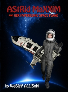 Astrid Maxxim and her Hypersonic Space Plane